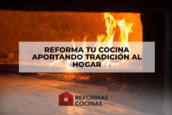 Reforma tu cocina aportando tradición al hogar