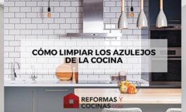 Azulejos para cocinas la gu a para elegir el azulejo perfecto - Como limpiar azulejos cocina ...