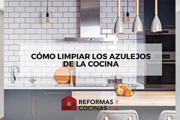 Cómo limpiar los azulejos de la cocina
