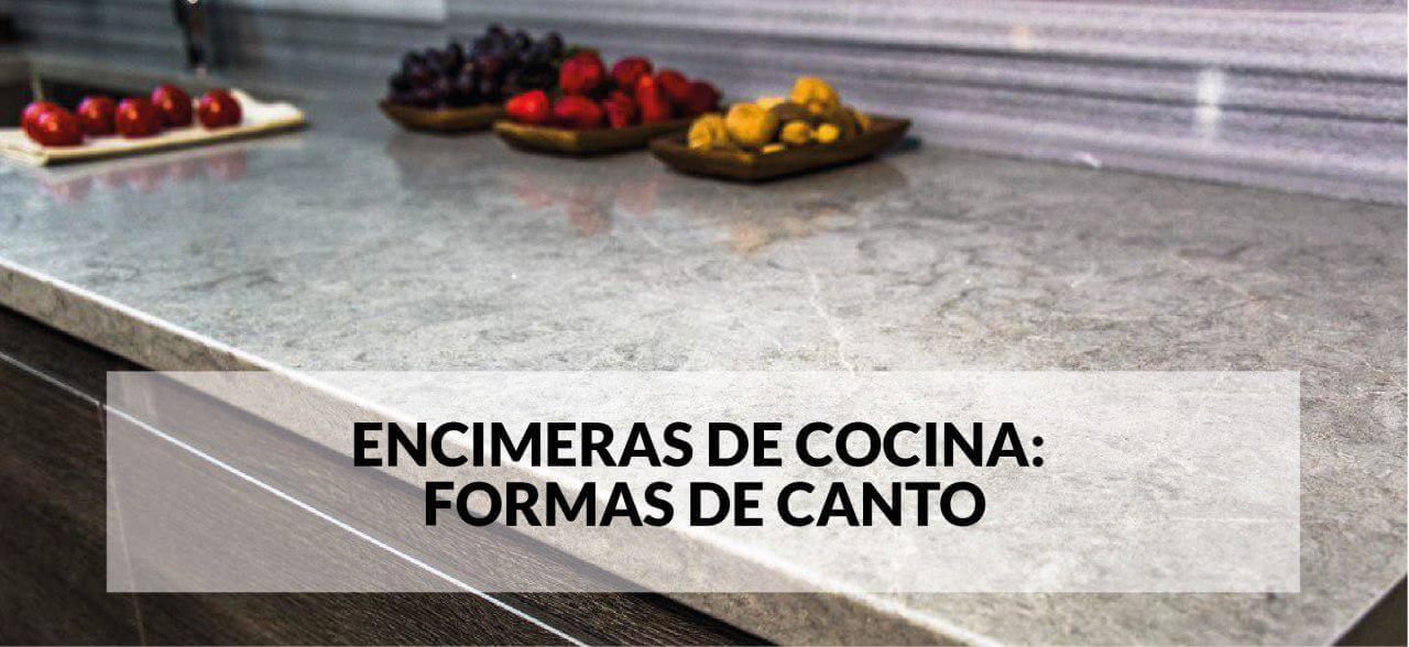 Encimeras de Cocina: Formas de Canto