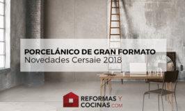 Porcelánico de gran formato – Novedades Cersaie 2018