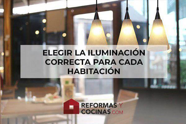 ¿Cómo saber qué tipo de iluminación elegir en cada habitación?