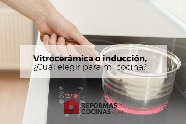 Placas de vitroceramica o induccion. Todo lo que necesitas saber.