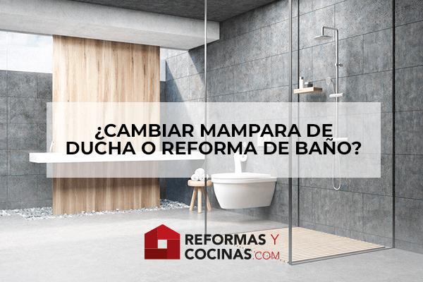 ¿Cambiar mampara de ducha o reforma de baño?