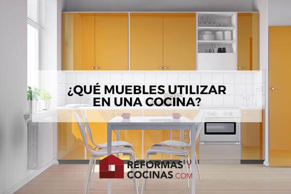 ¿Qué muebles utilizar en una Cocina?