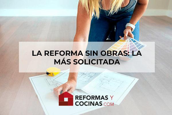 La reforma sin obra, la más solicitada