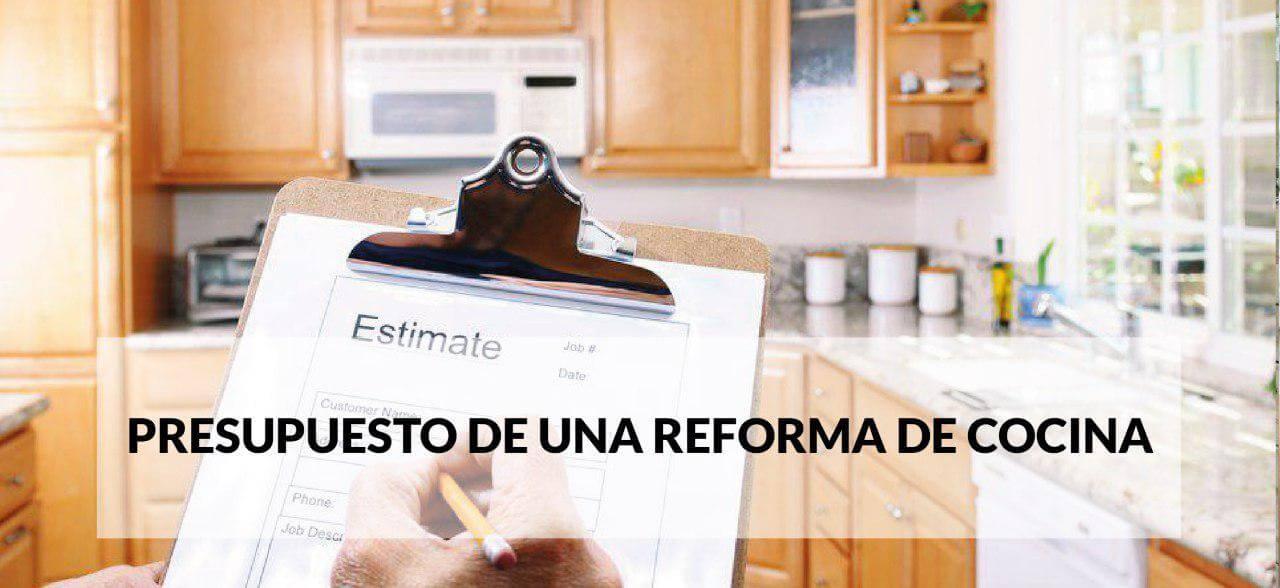 Prespuesto de Reforma de una Cocina: Qué Cosas deberías Saber