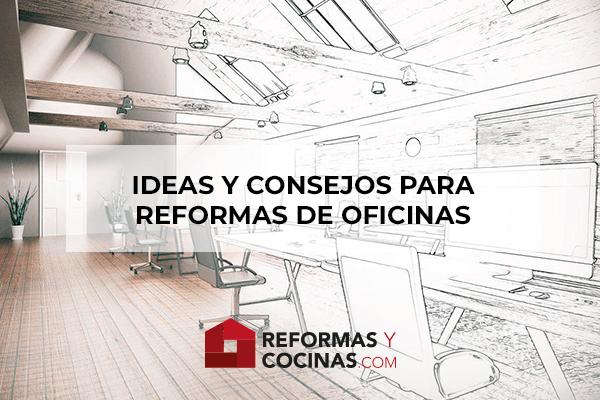 Ideas y consejos para reformas de oficinas