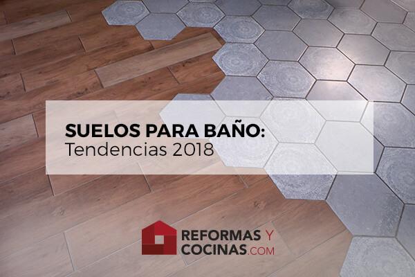Tendencias 2018 de suelos para baño.